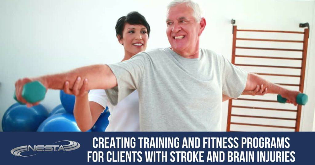 Creating Training and Fitness Programs for Clients with Stroke and Brain Injuries