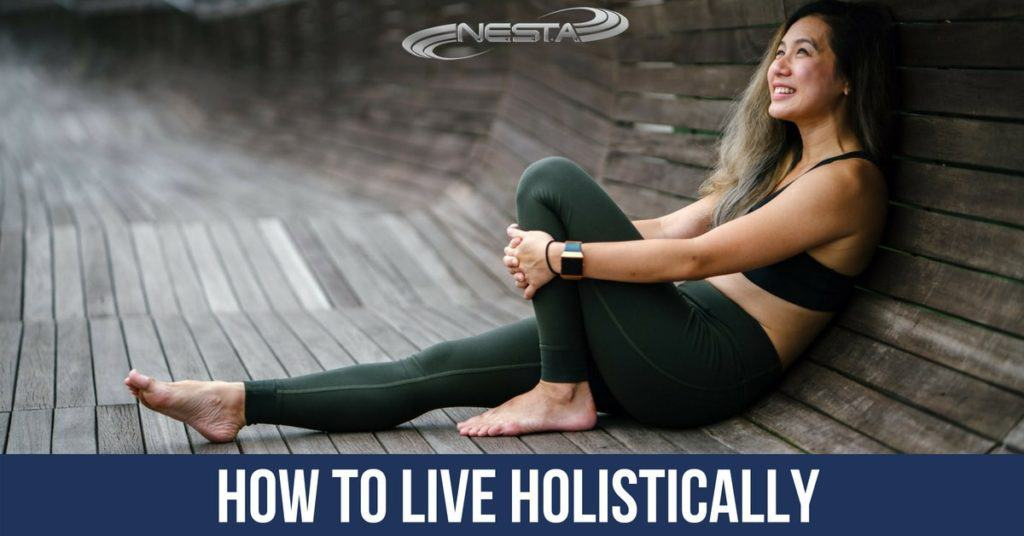 How to Start Living Holistically
