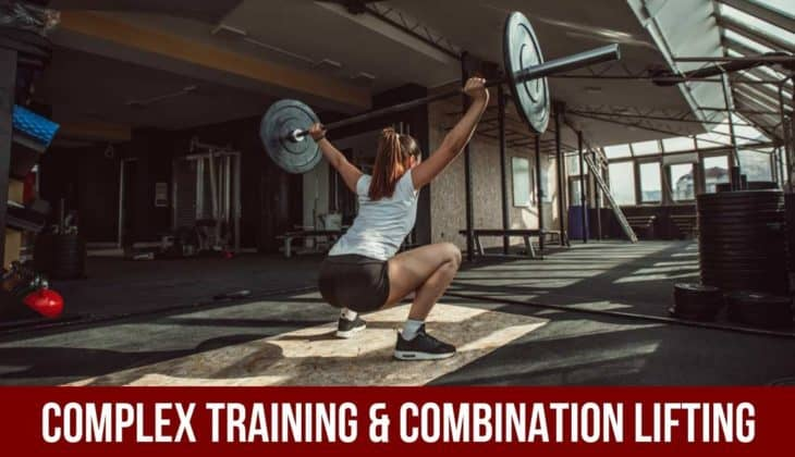 Complex Training & Combination Lifting