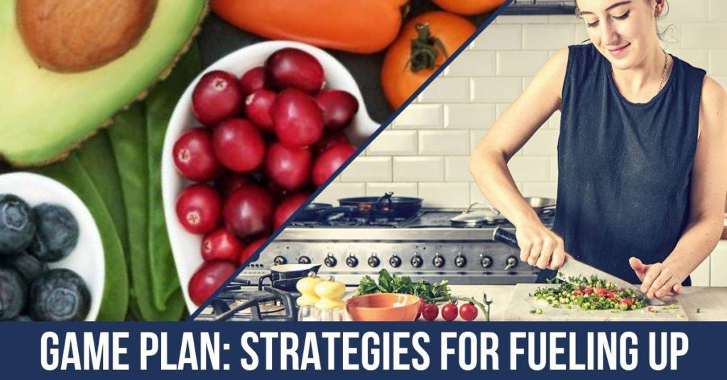 Game Plan: Strategies for Fueling Up