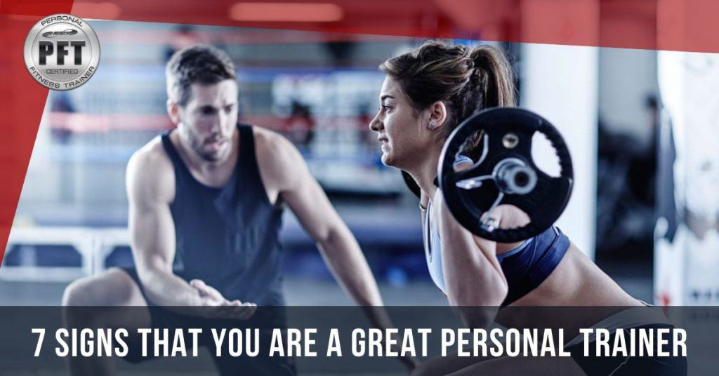 Seven Signs That You Are a Great Personal Trainer