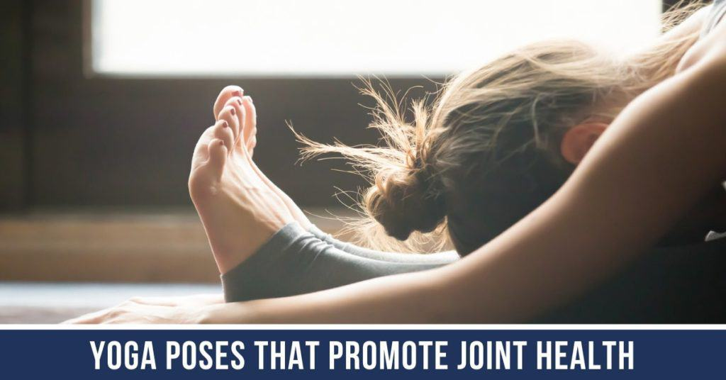 Yoga Poses that Promote Joint Health